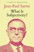 What Is Subjectivity? - Jean-Paul Sartre