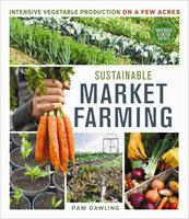 Sustainable Market Farming - Pam Dawling
