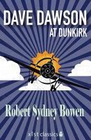 Dave Dawson at Dunkirk - Robert Sydney Bowen