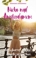 Niebo nad Amsterdamem - Agnieszka Zakrzewska