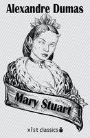 Mary Stuart - Alexandre Dumas