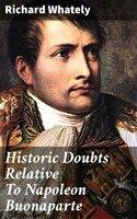 Historic Doubts Relative To Napoleon Buonaparte - Richard Whately