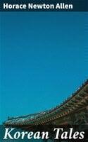 Korean Tales - Horace Newton Allen
