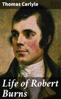 Life of Robert Burns - Thomas Carlyle