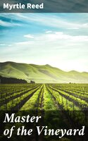 Master of the Vineyard - Myrtle Reed