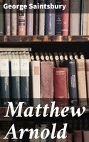 Matthew Arnold - George Saintsbury