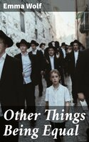 Other Things Being Equal - Emma Wolf