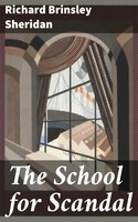 The School for Scandal - Richard Brinsley Sheridan