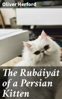 The Rubáiyát of a Persian Kitten - Oliver Herford