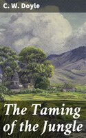 The Taming of the Jungle - C. W. Doyle