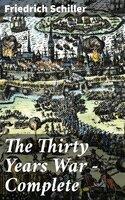 The Thirty Years War — Complete - Friedrich Schiller
