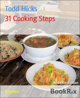 31 Cooking Steps - Todd Hicks