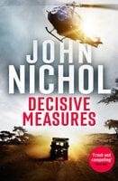 Decisive Measures - John Nichol
