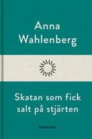 Skatan som fick salt på stjärten - Anna Wahlenberg