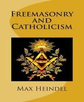 Freemasonry and Catholicism - Max Heindel