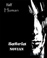 Half Human - Satria Novian
