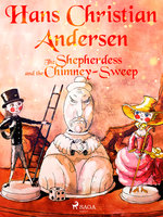 The Shepherdess and the Chimney-Sweep - Hans Christian Andersen