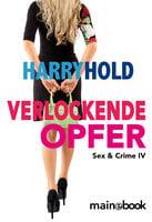 Verlockende Opfer - Harry Hold
