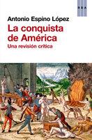 La conquista de América - Antonio Espino López