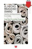 El hecho religioso diario - Jorge Juan Fernández