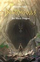 Dragon Souls #1: The Black Dragon - Pernille Eybye