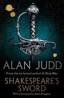 Shakespeare's Sword - Alan Judd