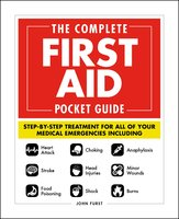 The Complete First Aid Pocket Guide - John Furst
