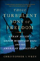 Those Turbulent Sons of Freedom - Christopher S. Wren