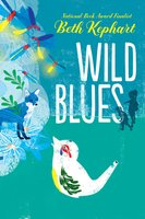 Wild Blues - Beth Kephart