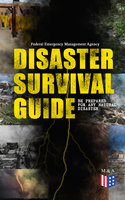 Disaster Survival Guide – Be Prepared for Any Natural Disaster - Federal Emergency Management Agency