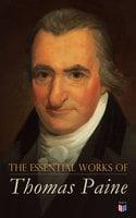 The Essential Works of Thomas Paine - Thomas Paine