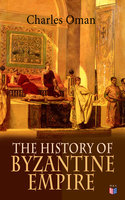 The History of Byzantine Empire - Charles Oman