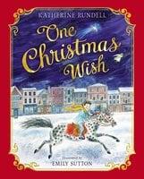 One Christmas Wish - Katherine Rundell