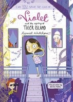 Violet and the Mystery of Tiger Island - Harriet Whitehorn