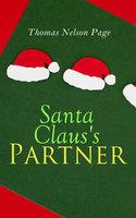Santa Claus's Partner - Thomas Nelson Page