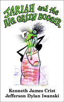 Jariah and the Big Green Booger - Kenneth James Crist