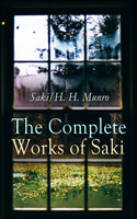 The Complete Works of Saki - H.H. Munro, Saki