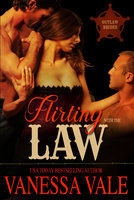 Flirting With The Law - Vanessa Vale