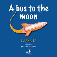 A bus to the moon - Eliana Sá