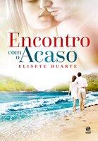 Encontro com o acaso - Elisete Duarte