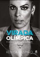 Virada Olímpica: A carreira, a queda e a superção - Rebeca Gusmão