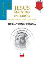 Jesús maestro interior 1 - José Antonio Pagola Elorza