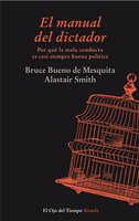 El manual del dictador - Alastair Smith, Bruce Bueno de Mesquita