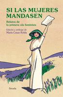 Si las mujeres mandasen - George Eliot, Jane Austen, Virginia Woolf, George Sand, Emilia Pardo Bazan, Mary W. Shelley, Rosalía de Castro