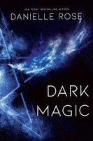 Dark Magic - Danielle Rose