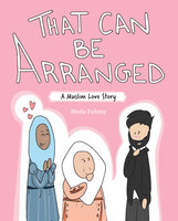 That Can Be Arranged: A Muslim Love Story - Huda Fahmy