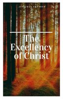 The Excellency of Christ - Jonathan Edwards