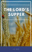 The Lord's Supper - John Charles Ryle