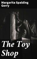 The Toy Shop - Margarita Spalding Gerry