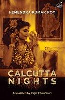 Calcutta Nights - Hemendra Kumar Roy